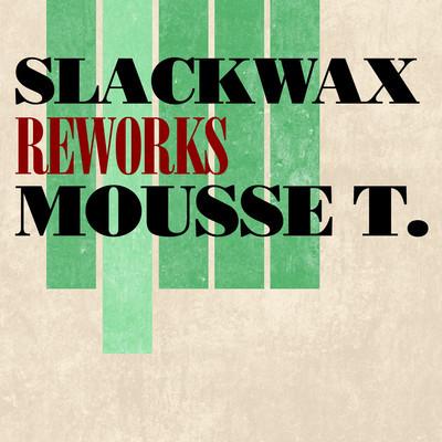 slackwax - mousse t