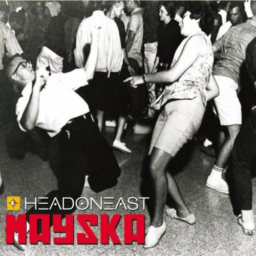 Headoneast - Mayska_cover600