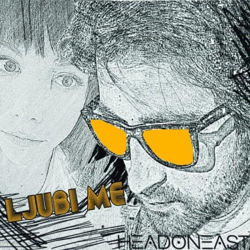 Headoneast - Ljubi me_cover600